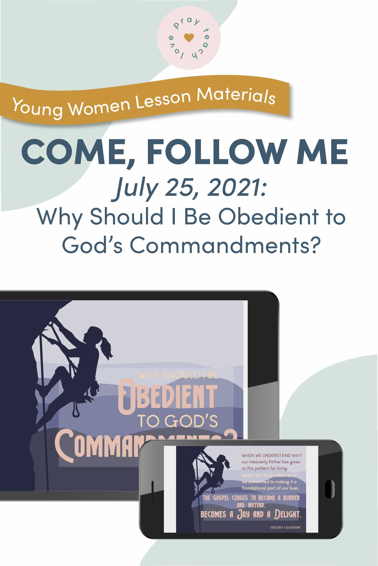 """Young Women Doctrinal Topic July 25: """"Why Should I Be Obedient to God's Commandments?"""" Printable Lesson Packet for Doctrine and Covenants 81–83 www.LovePrayTeach.com"""