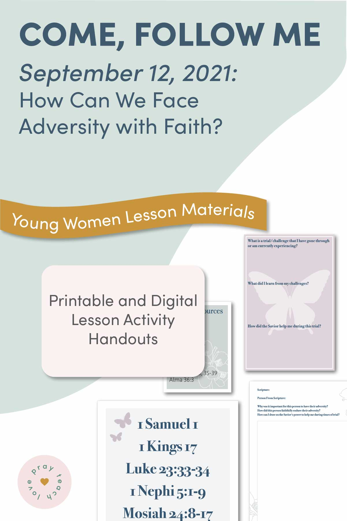"""Young Women Doctrinal Topic September 12: """"How Can We Face Adversity with Faith?"""" Printable Lesson Packet for Doctrine and Covenants 98-101 www.LovePrayTeach.com"""