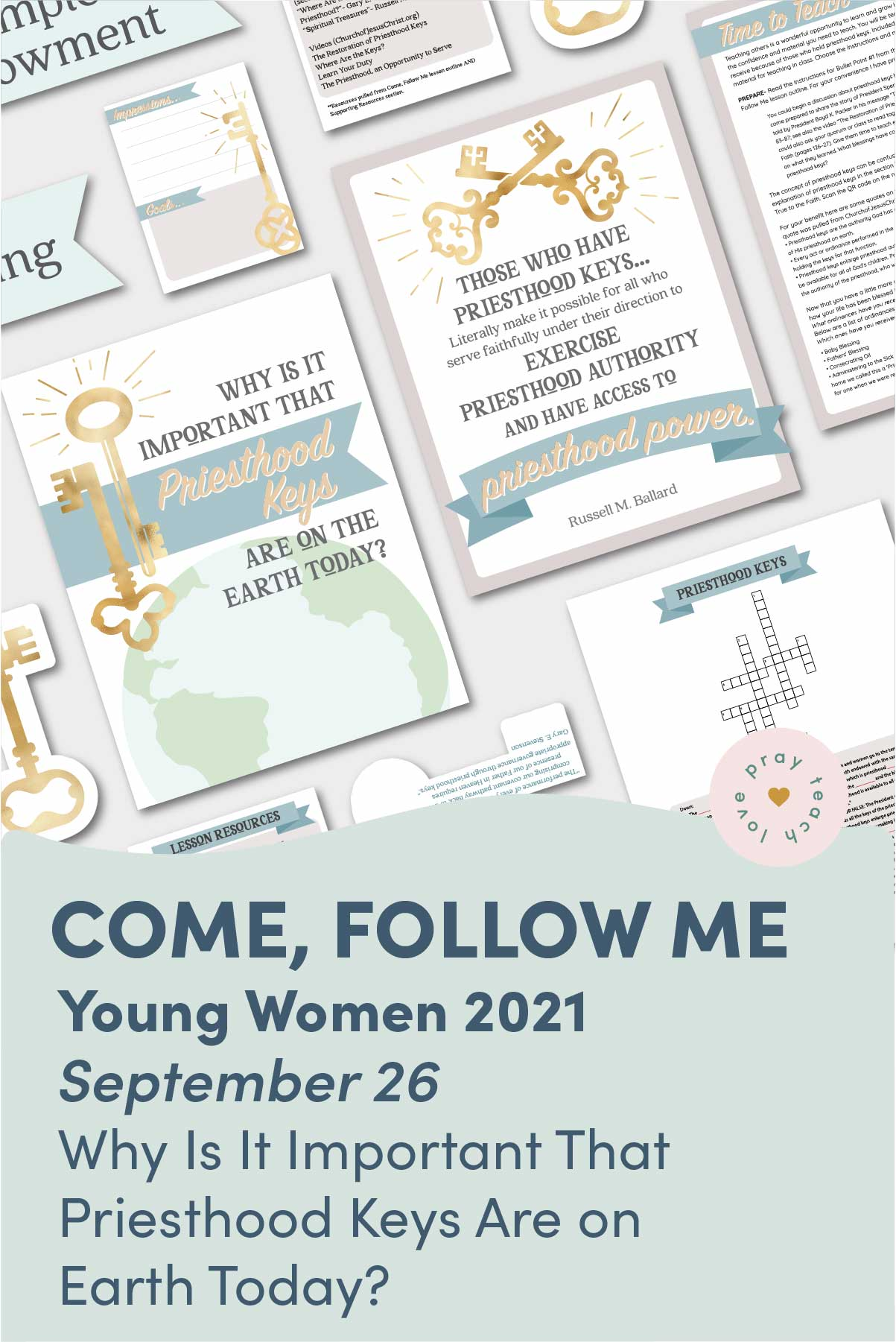"""Young Women Doctrinal Topic September 26: """"Why Is It Important That Priesthood Keys Are on Earth Today?"""" Printable Lesson Packet for Doctrine and Covenants 106-108 www.LovePrayTeach.com"""